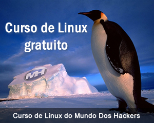 Curso de Linux gratuito do Mundo Dos Hackers.